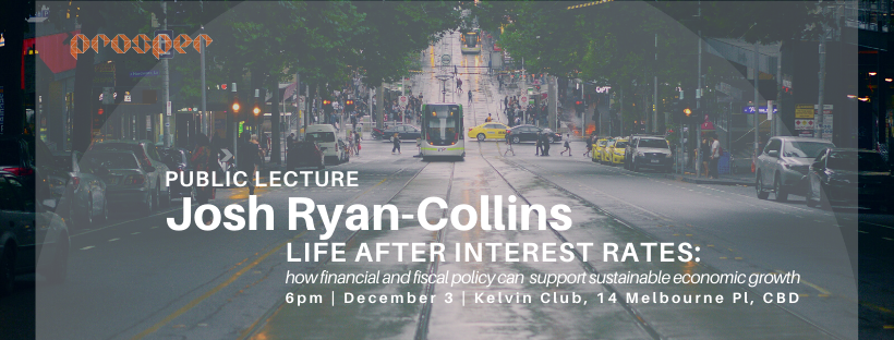 Josh Ryan-Collins Melbourne lecture: life after interest rates