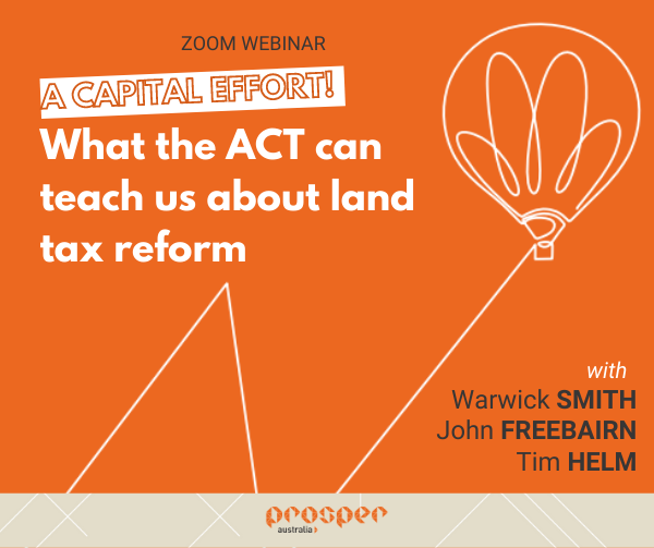 Webinar – A capital effort! What the ACT can teach us about land tax reform